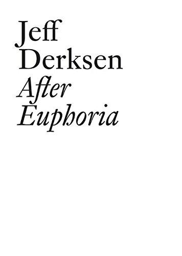 Jeff Derksen: After Euphoria (Documents)