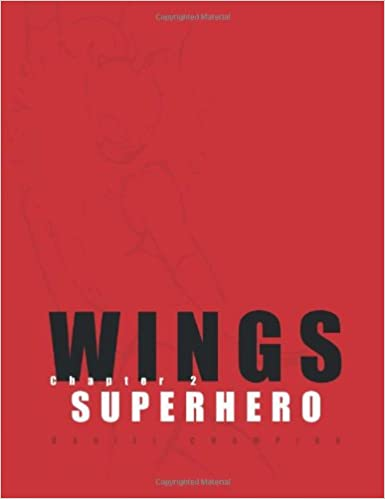 Amazon com: Wings: Chapter 2 Superhero (9781449056407): Daniel