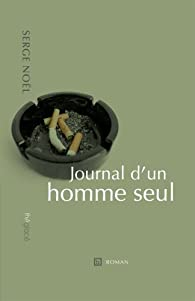 Journal d'un homme seul par Serge Noël