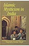 Islamic Mysticism in India, Kumar Singh, Nagendra, 8170247772