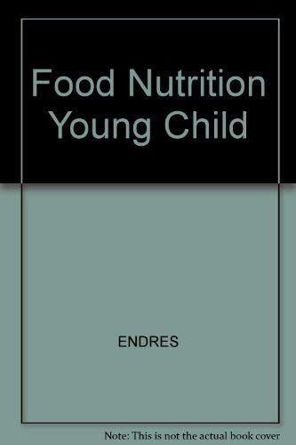 Food, Nutrition, and the Young Child, Third Edition (1990)