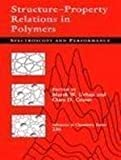 Structure-Property Relations in Polymers Vol. 23 : Spectroscopy and Performance, , 0841225257