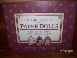Paper Dolls: Kirsten, Samantha, and Molly in Their Old-Fashioned Clothes (American Girl Collection) (Molly American Girl Doll Books)