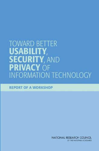 Toward Better Usability, Security, and Privacy of Information Technology: Report of a Workshop (Cybersecurity) ePub fb2 ebook