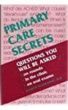 Primary Care Secrets : Questions You Will Be Asked on Rounds, in the Clinic, on Oral Exams, Jeanett Mladenovic, 1560531053
