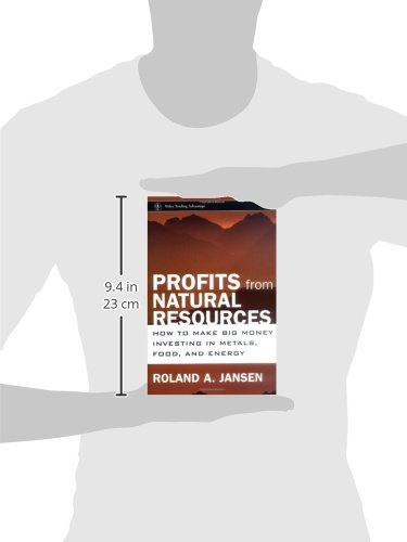 Profits from Natural Resources: How to Make Big Money Investing in Metals, Food, and Energy