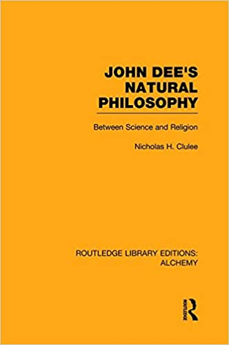 John Dee's Natural Philosophy (Routledge Library Editions: Alchemy)