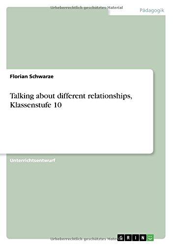 Talking about different relationships, Klassenstufe 10 (German Edition)