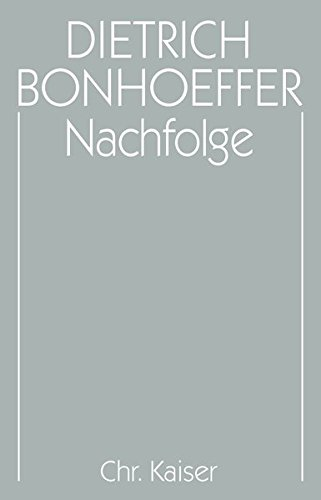 dietrich-bonhoeffer-werke-dbw-werke-17-bde-u-2-erg-bde-bd-4-nachfolge
