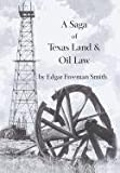 A Saga of Texas Land and Oil Law, Edgar Freeman Smith, 0982982879