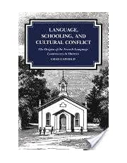 Language, Schooling, and Cultural Conflict: The Origins of the French-Language Controversy in Ontario