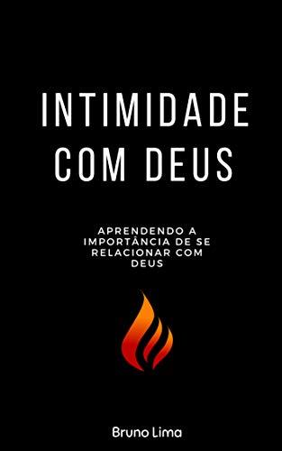 14de9b67d Intimidade com Deus  Aprendendo a importância de se relacionar com Deus por   Lima