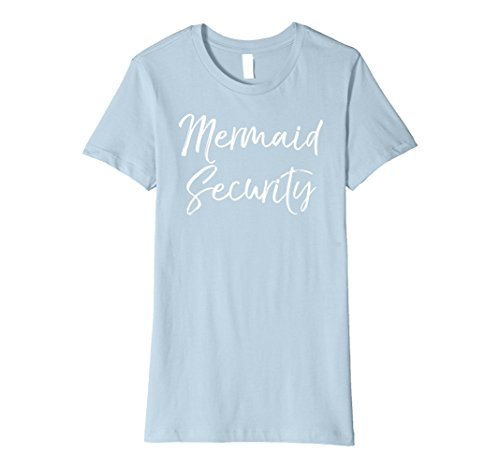 Womens Mermaid Security Shirt Parents Halloween Costume Mom Dad Medium Baby Blue