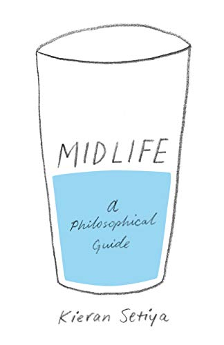 Midlife: A Philosophical Guide from Princeton University Press
