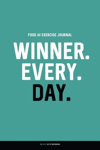 Food and Exercise Journal: WINNER. EVERY. DAY.: Daily Food & Activity Diary (100 Days)