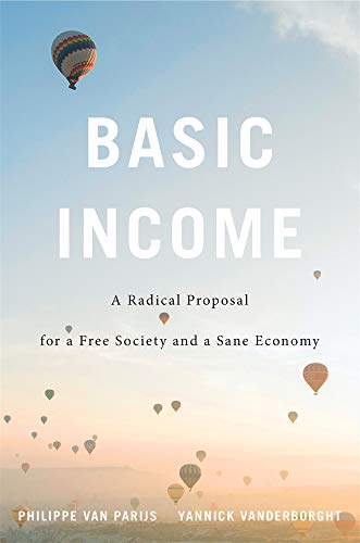 Basic Income – A Radical Proposal for a Free Society and a Sane Economy