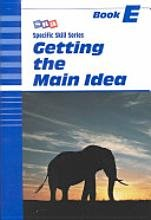 SRA: Getting the Main Idea (Specific Skill Series) Book E