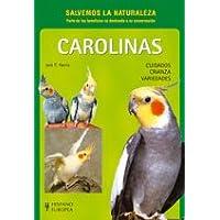 Carolinas / Cockatiel: Cuidados, Crianza, Variedades (Spanish Edition)