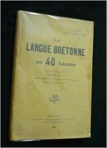 Livre gratuits F. Vallée,... La Langue bretonne en 40 leçons. 8e édition, revue et augmentée des Tableaux du P. Eugène pdf