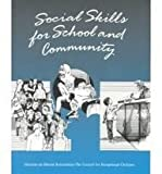 Social Skills in the School and Community : Systematic Instruction for Children and Youth with Cognitive Delays, Sargent, Laurence R., 086586313X