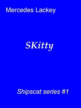 SKitty (Shipscat Book 1) by [Lackey, Mercedes]