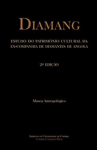 Diamang: Estudo do Património Cultural da ex-Companhia de Diamantes de Angola (2.ª ed.) [Ebook]