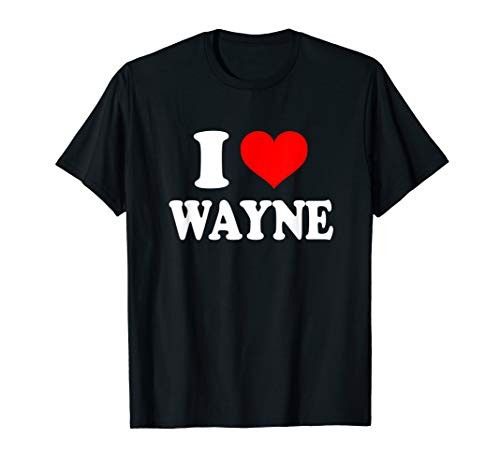 I Love Wayne T-Shirt