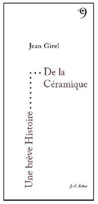 Une brève histoire de la céramique par Jean Girel