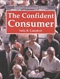The Confident Consumer, Campbell, Sally R., 156637636X