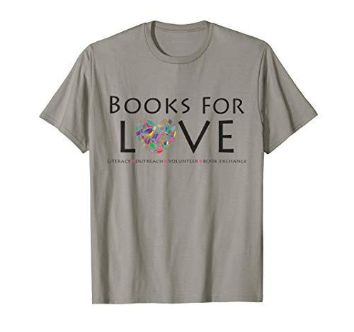 Books for L.O.V.E Non-Profit T-Shirt Support Books for Kids