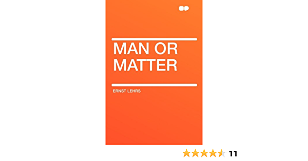 Man Or Matter Lehrs Ernst 9781407633268 Amazon Com Books You can read this story here. man or matter lehrs ernst