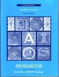 Mosaicos: Spanish As a World Language : Lab Manual