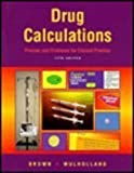 Drug Calculations : Process and Problems for Clinical Practice, Brown, Meta and Mulholland, Joyce L., 0815105088