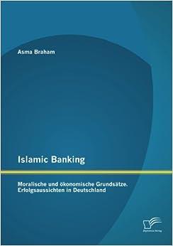 Book Islamic Banking: Moralische und ökonomische Grundsätze. Erfolgsaussichten in Deutschland