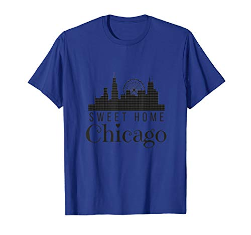 Sweet Home Chicago T-Shirt (Chicago Illinois Fan Shirt)