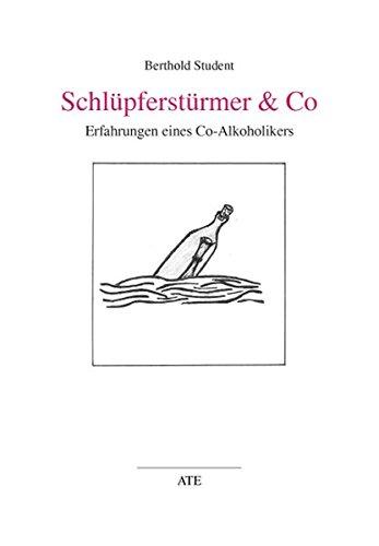 Schlüpferstürmer & Co: Erfahrungen eines Co-Alkoholikers (AT Edition)