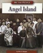 Angel Island (We the People: Industrial America)