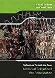 img - for Medieval Period and the Renaissance (Curriculum Connections: Technology Through the Ages) book / textbook / text book