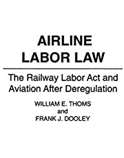 Airline Labor Law: The Railway Labor Act and Aviation After Deregulation