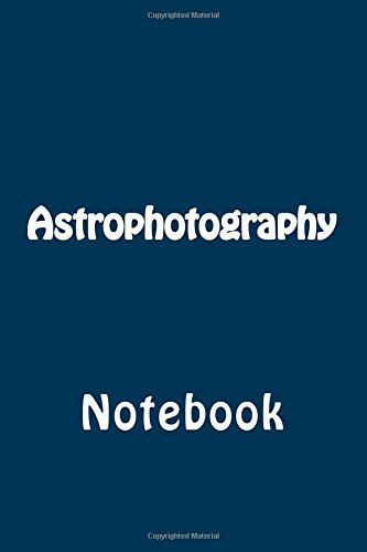 Astrophotography: Notebook
