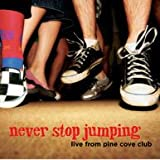 Never Stop Jumping Live From Pine Cove Club