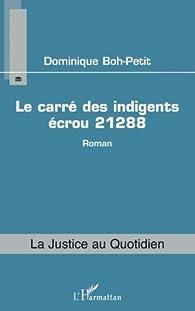 Le carré des indigents écrou 21288 par Dominique Boh-Petit
