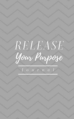 (Release Your Purpose Journal: Discover Your Talents, Passions, and God-Given Dreams - Guide and Bullet Journal For Faith-Driven Dreamers)