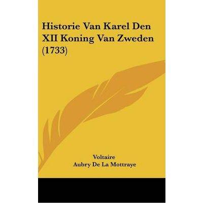 Download Historie Van Karel Den XII Koning Van Zweden (1733) (Hardback) - Common pdf