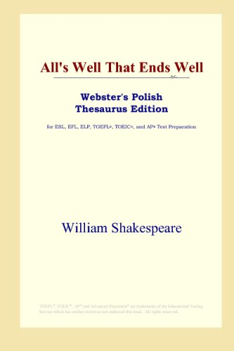 All's Well That Ends Well (Webster's Polish Thesaurus - Polish Well