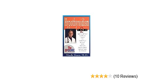 Hypothyroidism type 2 the epidemic updated 2011 added hashimotos hypothyroidism type 2 the epidemic updated 2011 added hashimotos gaves edition mark starr md 8583323156033 amazon books fandeluxe Gallery