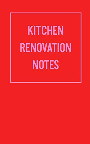 Kitchen Renovation Notes: Portable Pocket Notebook with Lined, Blank Sketchbook, and Graph Paper Pages for Planning and Organizing Your Remodeling Project with Simple Cover Design in Red