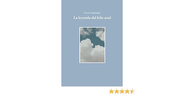 La Leyenda del hilo azul: Amazon.es: Animaux, Coco: Libros