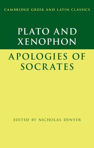 Plato: The Apology of Socrates and Xenophon: The Apology of Socrates (Cambridge Greek and Latin Classics)