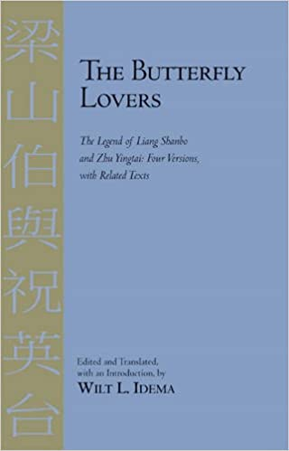 The Legend of Liang Shanbo and Zhu Yingtai Four Versions with Related Texts The Butterfly Lovers